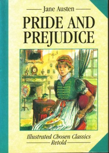 PRIDE AND PREJUDICE (CHOSEN CLASSICS): Jane Austen