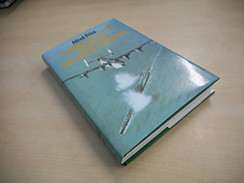 9780710600080: Aircraft versus Submarine: The Evolution of the Anti-Submarine Aircraft, 1912 to 1980