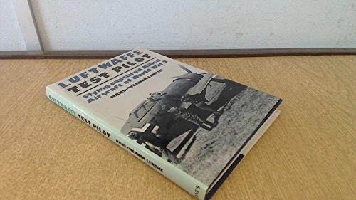 Luftwaffe Test Pilot: Flying Captured Allied Aircraft: Lerche, Hans-Werner