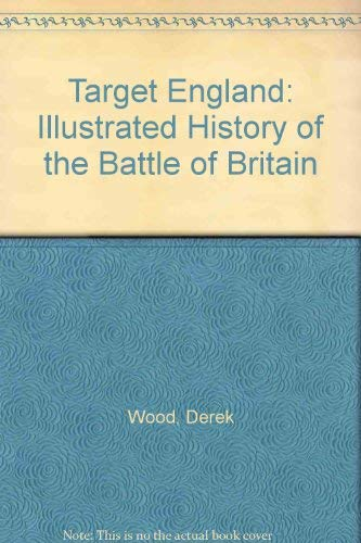 9780710600493: Target England: Illustrated History of the Battle of Britain