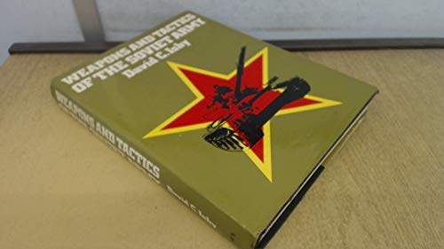 9780710600899: Weapons and Tactics of the Soviet Army
