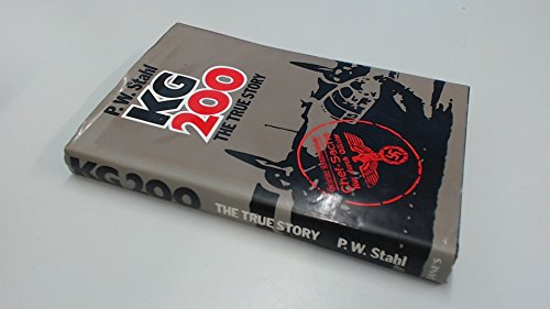 KG 200: The True Story: Stahl, P.W.