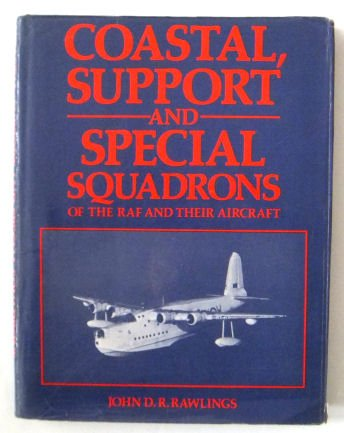 9780710601872: Coastal, Support and Special Squadrons of the RAF and Their Aircraft