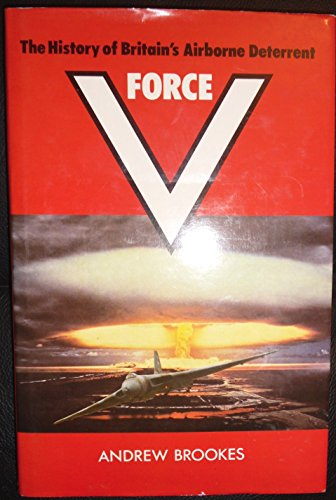 9780710602381: FORCE V : THE HISTORY OF BRITAINS AIRBOURNE DETERRENT