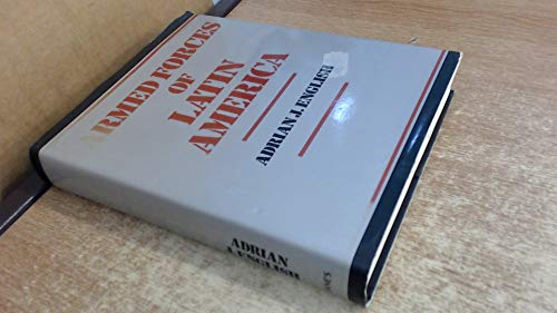 Armed Forces of Latin America: Their Histories, Development, Present Strength and Military ...