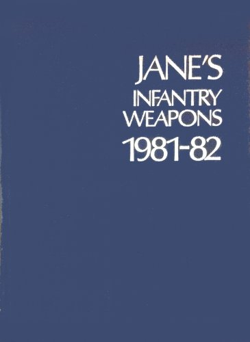 Jane's Infantry Weapons 1981-82: Weeks, J (ed)