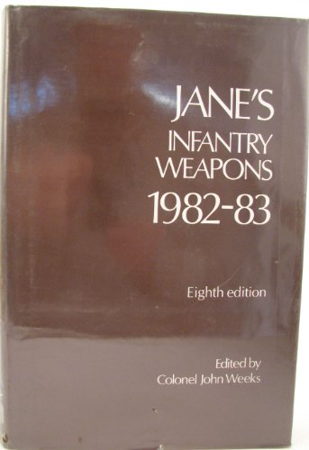 Jane's Infantry Weapons 1982-83 . Eight Edition: Colonel John Weeks