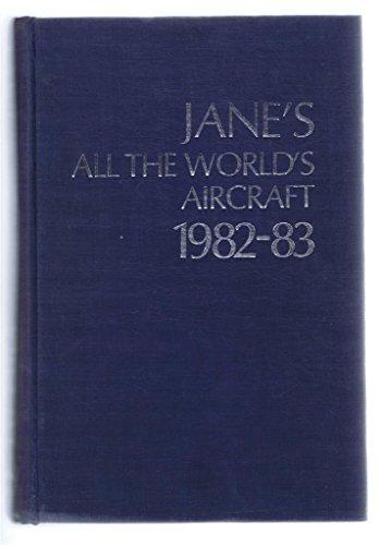 Jane's All the World's Aircraft 1982-83: John W R