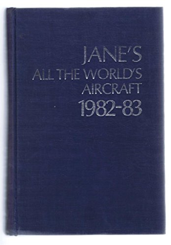 Jane's All the World's Aircraft 1982-83: edited by John