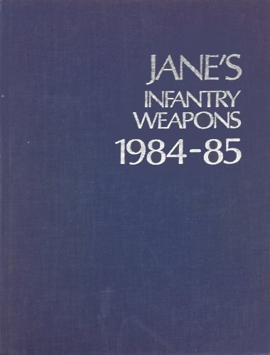 Jane's Infantry Weapons 1984-85 (Jane's Yearbooks): n/a