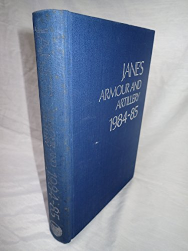 Jane's Armour & Artillery, 1984-85.: Foss, Christopher (ed).