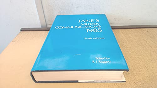 Jane's Military Communications 1985 (Sixth Edition): Raggett R (Ed)