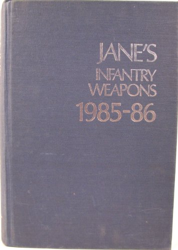 Jane's Infantry Weapons 1985-86: Ian V. Hogg