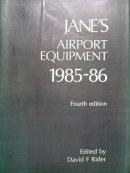Jane's Airport Equipment- 1985-1986: Rider, D. (Ed.)