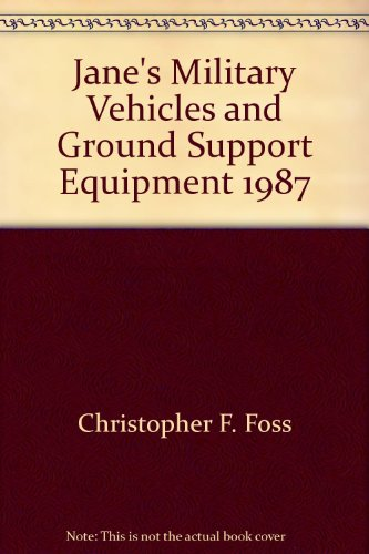 9780710608406: Jane's Military Vehicles and Ground Support Equipment 1987