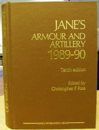 Jane's Armour and Artillery 1989-90: Foss, C. F.