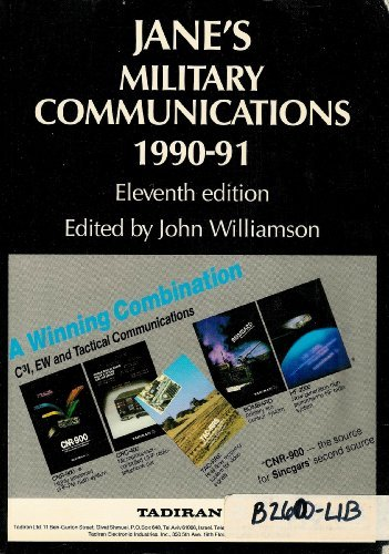 JANE'S MILITARY COMMUNICATIONS, Eleventh Edition 1990-91.: Williamson, John (Ed)