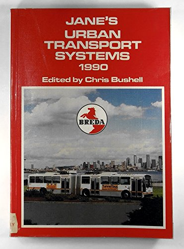 Jane's Urban Transport Systems, 1990 Edited By Chris Bushell (9780710609021) by Jane's