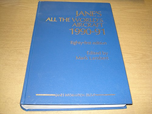 Jane's All the World's Aircraft 1990-91: Taylor, J.W.R.