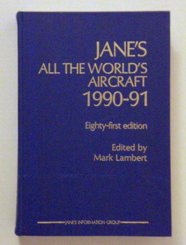 9780710609083: JANE'S ALL THE WORLD'S AIRCRAFT 1990-91 (Eighty-first Edition)