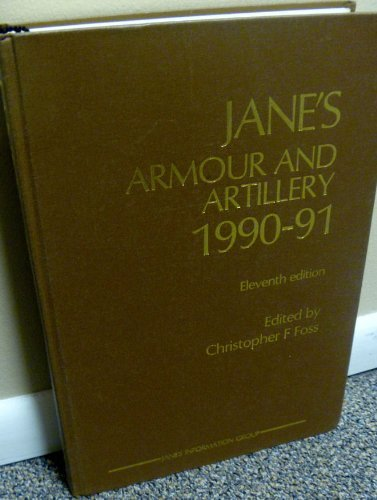Jane's Armour and Artillery, 1990-91: Foss, Christopher (ed).