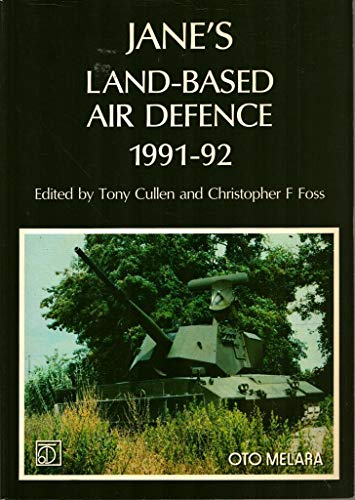 Jane's Land-based Air Defence 1991-92: Cullen, T Foss,