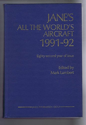 9780710609656: Jane's All the World's Aircraft 1991-92