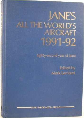Jane's All the World's Aircraft 1991-92: Lambert, Mark, Editor-in-Chief