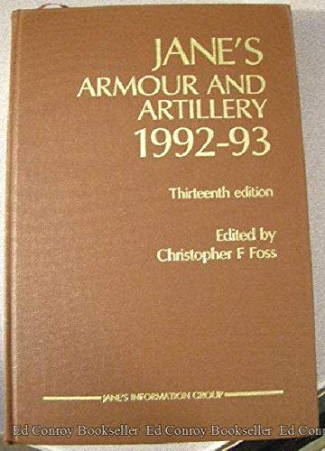 Janes Armour and Artillery 1992- 93: Foss, Christopher