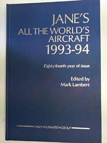 Title: JANE'S ALL THE WORLD'S AIRCRAFT 1993-94: Lambert, Mark (Ed)