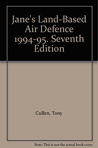 Jane's Land-Based Air Defence 1994-95. Seventh Edition: Cullen, Tony
