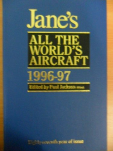 Janes All the Worlds Aircraft 1996-97: Jackson, Paul