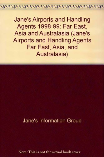 9780710617835: Jane's Airports and Handling Agents 1998-99: Far East, Asia and Australasia (Jane's Airports and Handling Agents Far East, Asia, and Australasia)