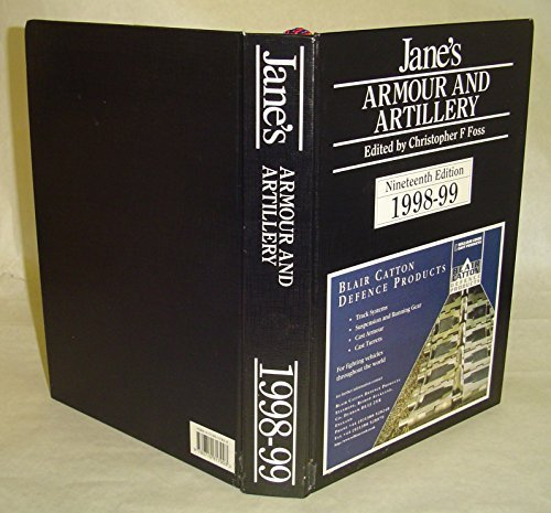 Jane's Armour and Artillery, 1998-99. Nineteenth Edition: Christopher F. Foss