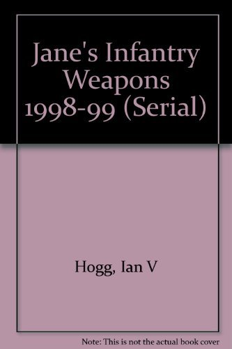 9780710617972: Jane's Infantry Weapons 1998-99 (Serial)