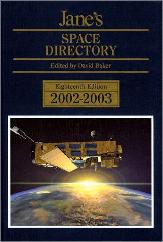 Jane's Space Directory 2002/2003 (Jane's Space Systems: Baker, D (Ed)