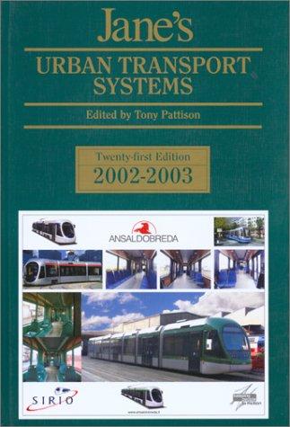 Jane's Urban Transport Systems, 2002-2003. Twenty-First Edition: Pattison, Tony, ed.