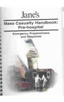 Jane's Mass Casualty Handbooks - Pre Hospital: Pre-Hospital : Emergency Preparedness and Response (9780710625915) by Craig Deatley; Susan, M.D. Allan; William, M.D. Hauda; Paul Dehaven; Ann Stangby