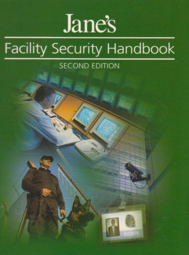9780710627827: Jane's Facility Security Handbook, 2006/2007 2006/2007: Essential Procedures to Protect Facilities Against Terrorism and Violent Crimes