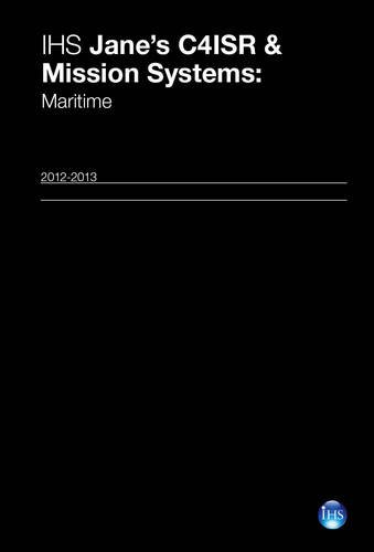 9780710630056: Jane's C4ISR & Mission Systems 2012-2013: Maritime (Jane's C4ISR and Mission and Systems)