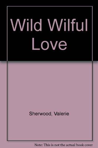 9780710730503: Wild Wilful Love
