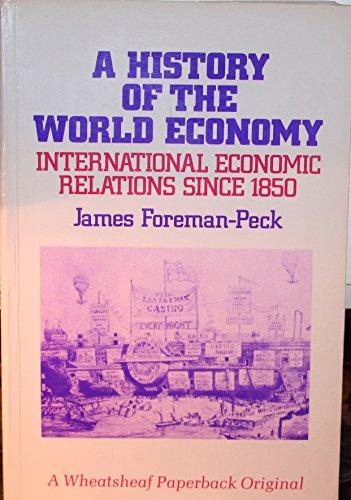 History of the World Economy: International Economic: Foreman-Peck, James