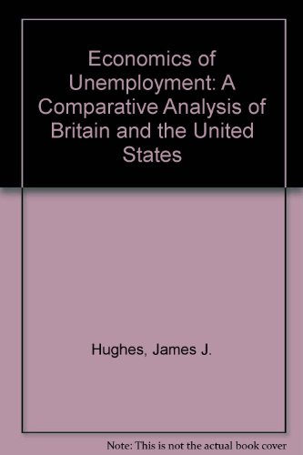 9780710801180: Economics of Unemployment: A Comparative Analysis of Britain and the United States