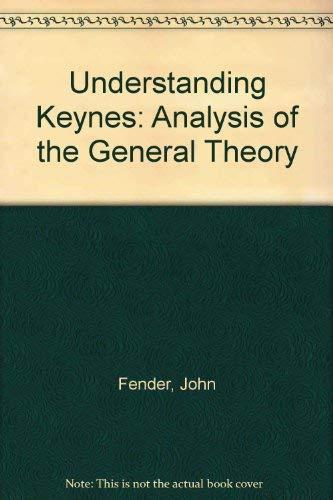 9780710802798: Understanding Keynes: Analysis of the