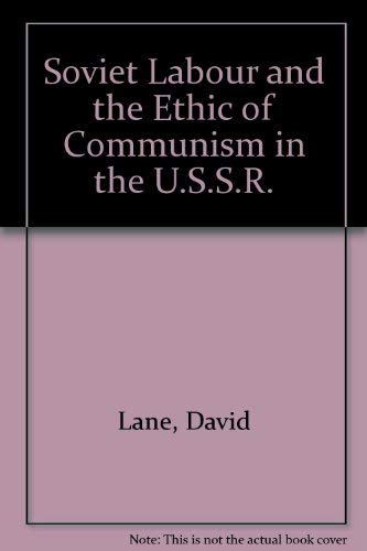 9780710802835: Soviet Labour and the Ethic of Communism in the U.S.S.R.