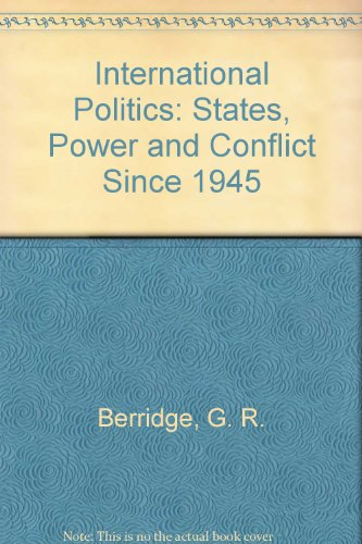 9780710802996: International Politics: States, Power and Conflict Since 1945