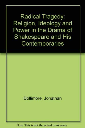 9780710803078: Radical Tragedy: Religion, Ideology and Power in the Drama of Shakespeare and His Contemporaries