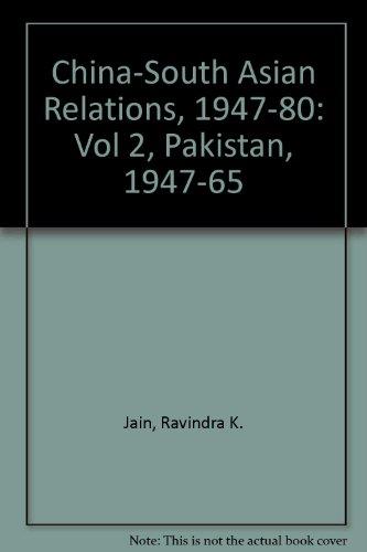 China South Asian Relations 1947-1980 (Vol 2): Jain R K (editor)