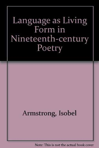 9780710803504: Language as Living Form in Nineteenth-century Poetry