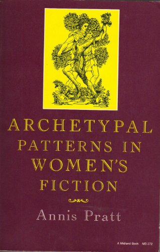 Archetypal patterns in women's fiction: PRATT, Annis